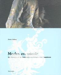Modes en miroir : la France et la Hollande au temps des Lumières : exposition, Paris, Musée Galliera, 28 avr.-21 août 2005