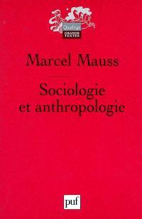 Sociologie et anthropologie. Précédé de Introduction à l'oeuvre de Marcel Mauss