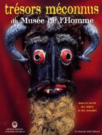 Trésors méconnus du Musée de l'Homme