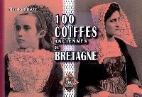 100 coiffes anciennes de Bretagne