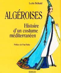 Algéroises : histoire d'un costume méditerranéen
