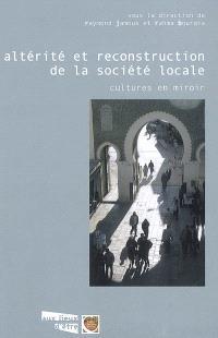Altérité et reconstruction de la société locale : cultures en miroir