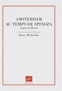 Amsterdam au temps de Spinoza, argent et liberté : Argent et liberté