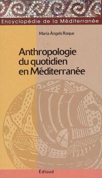Anthropologie du quotidien en Méditerranée