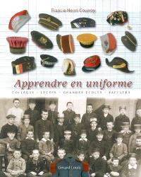 Apprendre en uniforme : vêtements officiels, insignes et attributs symboliques portés par les collégiens, les lycéens, les étudiants et leurs maîtres aux XIXe et XXe siècles