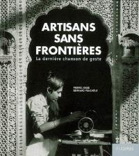 Artisans sans frontières : la dernière chanson de geste
