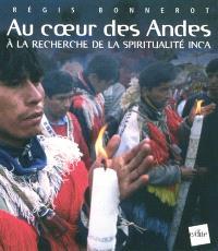 Au coeur des Andes : à la recherche de la spiritualité inca