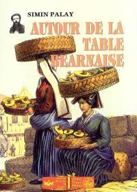 Autour de la table béarnaise : tradition, coutumes, terminologie, proverbes et dictons