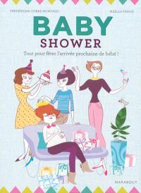 Baby shower : tout pour fêter l'arrivée prochaine de bébé !