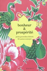 Bonheur & prospérité : petits proverbes chinois : 30 cartes à envoyer