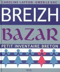 Breizh bazar : petit inventaire breton