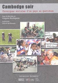 Cambodge soir : chroniques sociales d'un pays au quotidien