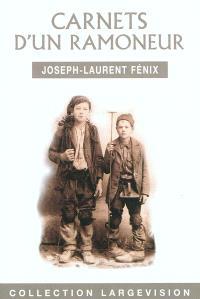 Carnets d'un ramoneur : histoire passionnante de la vie d'un petit ramoneur savoyard : écrite par lui-même