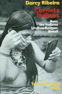 Carnets indiens avec les Indiens Urubus-Kaapor, Brésil