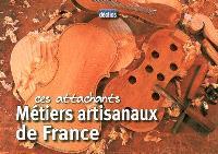 Ces attachants métiers artisanaux de France