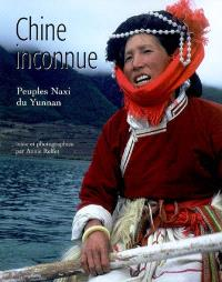 Chine inconnue : peuples Naxi du Yunnan