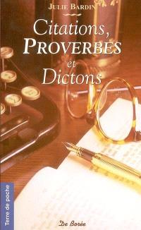 Citations, proverbes et dictons de chez nous : toute la sagesse ancestrale du terroir
