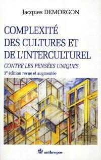 Complexité des cultures et de l'interculturel : contre les pensées uniques