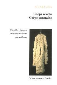 Corps revêtu, corps contraint : quand les vêtements et le corps racontent une souffrance