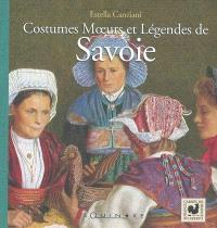 Costumes, moeurs et légendes de Savoie