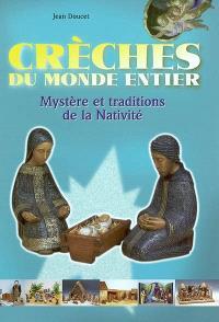 Crèches du monde entier : mystères et traditions de la Nativité