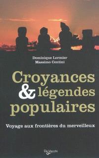 Croyances & légendes populaires : voyage aux frontières du merveilleux