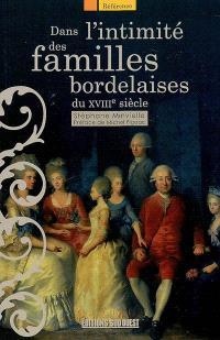 Dans l'intimité des familles bordelaises : les élites et leurs comportements au XVIIIe siècle