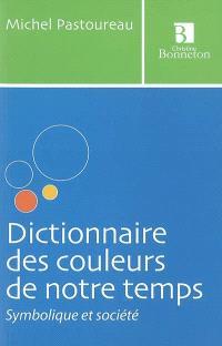 Dictionnaire des couleurs de notre temps : symbolique et société