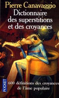Dictionnaire des superstitions et des croyances