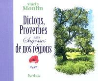 Dictons, proverbes et autres sagesses de nos régions