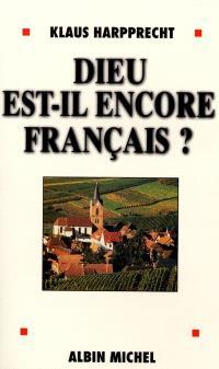 Dieu est-il encore français ? : la France vue par un Allemand