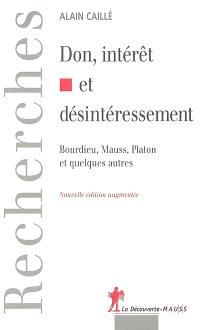 Don, intérêt et désintéressement : Bourdieu, Mauss, Platon et quelques autres