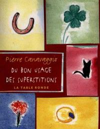 Du bon usage des superstitions