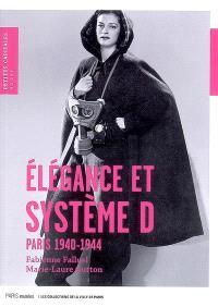 Elégance et système D : Paris 1940-1944 : accessoires de mode sous l'occupation