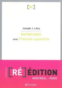 Entretiens avec François Laplantine : anthropologies latérales