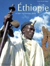 Ethiopie : au pays des hommes libres