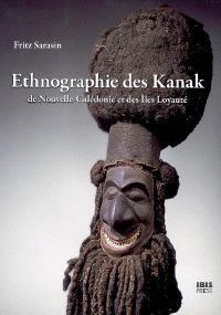 Ethnographie des Kanak de Nouvelle-Calédonie et des îles Loyauté : 1911-1912