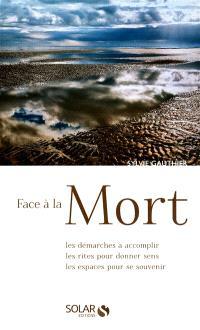 Face à la mort : les démarches à accomplir, les rites pour donner sens, les espaces pour se souvenir