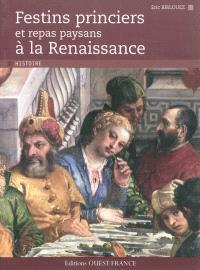 Festins princiers et repas paysans à la Renaissance
