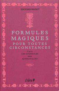 Formules magiques : pour toutes circonstances : d'après les évangiles des quenouilles