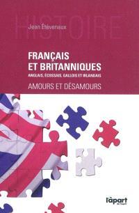 Français et Britanniques (Anglais, Ecossais, Gallois et Irlandais) : amours et désamours