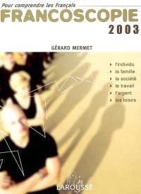 Francoscopie 2003 : pour comprendre les Français : faits, analyses, tendances, comparaisons, 10 000 chiffres