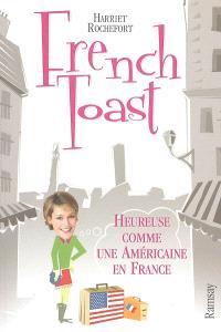 French toast : heureuse comme une Américaine en France