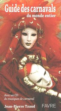 Guide des carnavals du monde entier