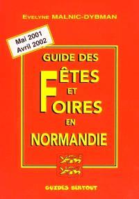 Guide des fêtes et foires en Normandie : mai 2001-avril 2002