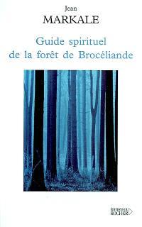 Guide spirituel de la forêt de Brocéliande