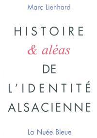 Histoire & aléas de l'identité alsacienne