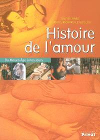 Histoire de l'amour : du Moyen Age à nos jours