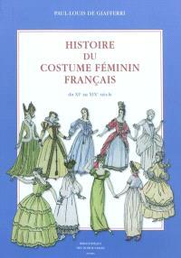 Histoire du costume féminin français : de l'an 1037 à l'an 1870