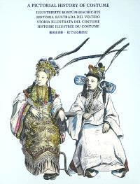 Histoire illustrée du costume = A pictorial history of costume = Illustrierte Kostümgeschichte